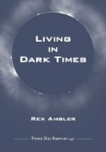 """""""Living in Dark Times,"""" by Rex Ambler (pamphlet cover)"""